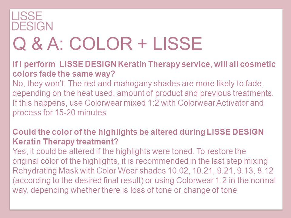 Q & A: COLOR + LISSE If I perform LISSE DESIGN Keratin Therapy service, will all cosmetic colors fade the same way