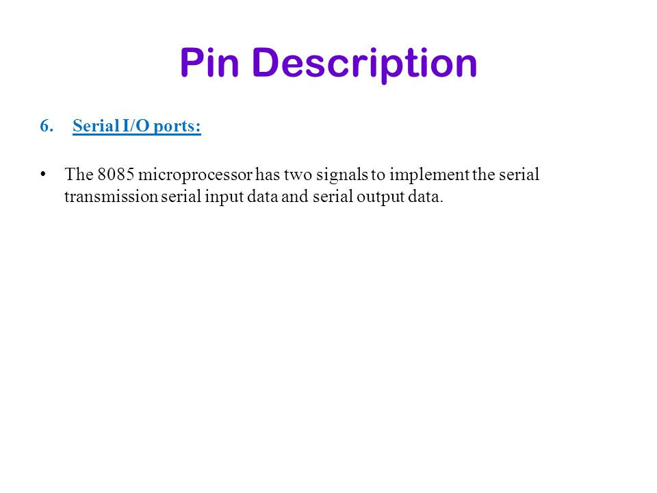 Pin Description Serial I/O ports: