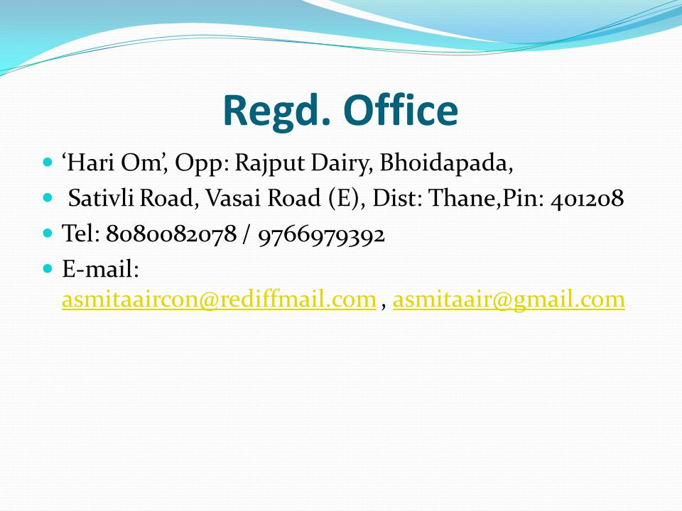 Regd. Office 'Hari Om', Opp: Rajput Dairy, Bhoidapada,