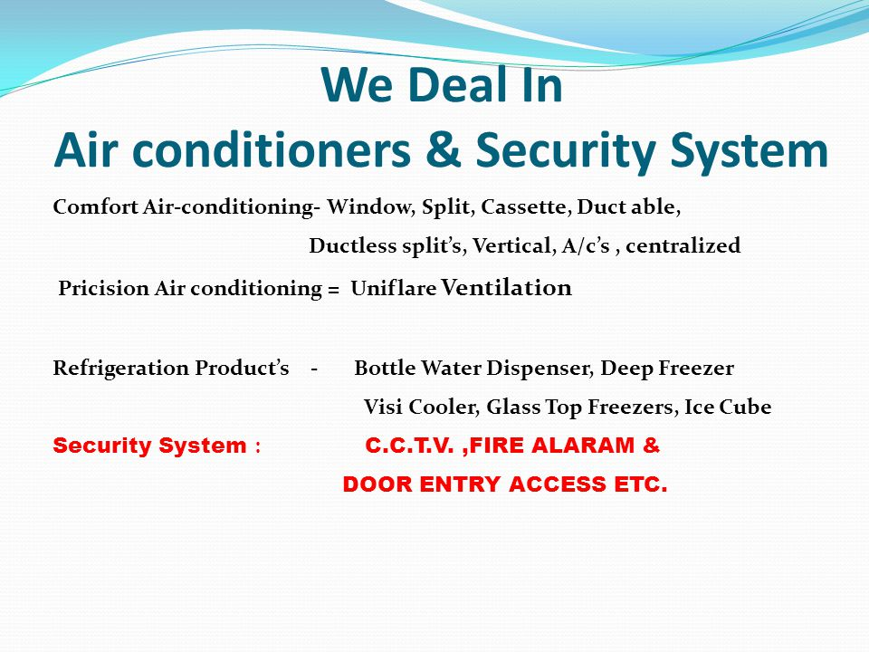 We Deal In Air conditioners & Security System