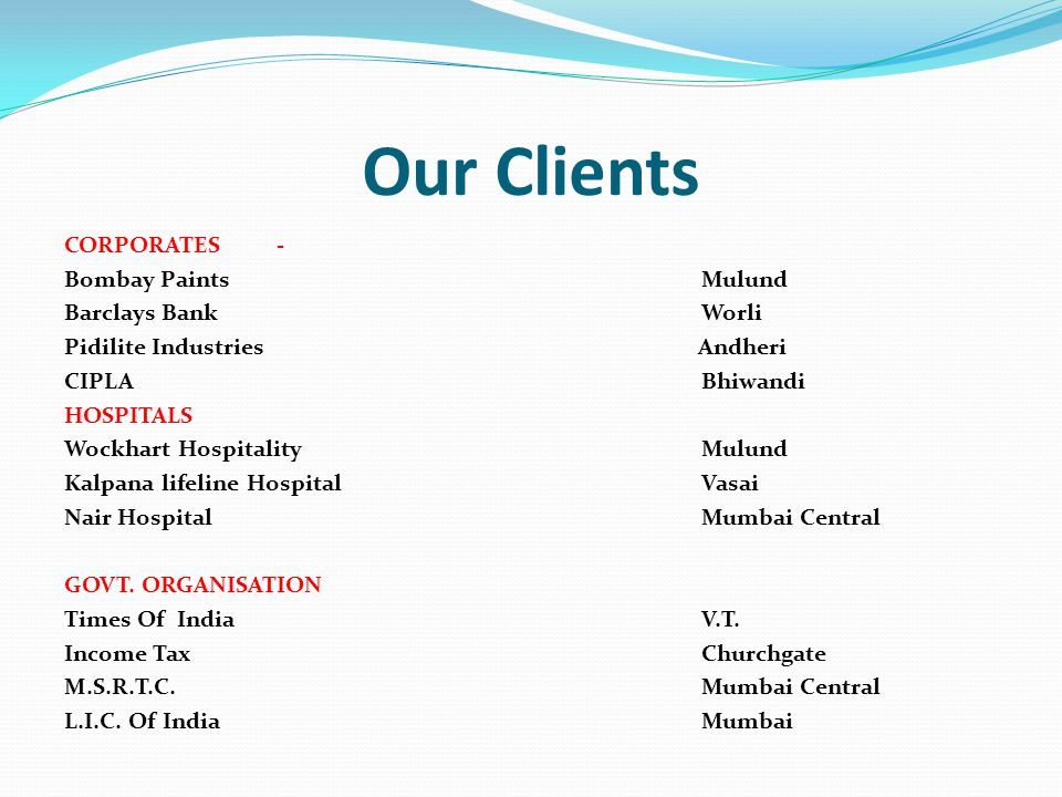Our Clients CORPORATES - Bombay Paints Mulund Barclays Bank Worli