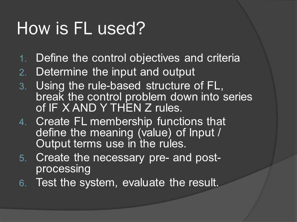 How is FL used Define the control objectives and criteria