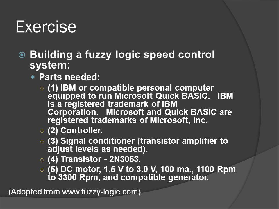 Exercise Building a fuzzy logic speed control system: Parts needed: