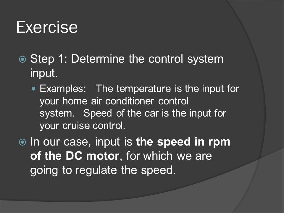 Exercise Step 1: Determine the control system input.