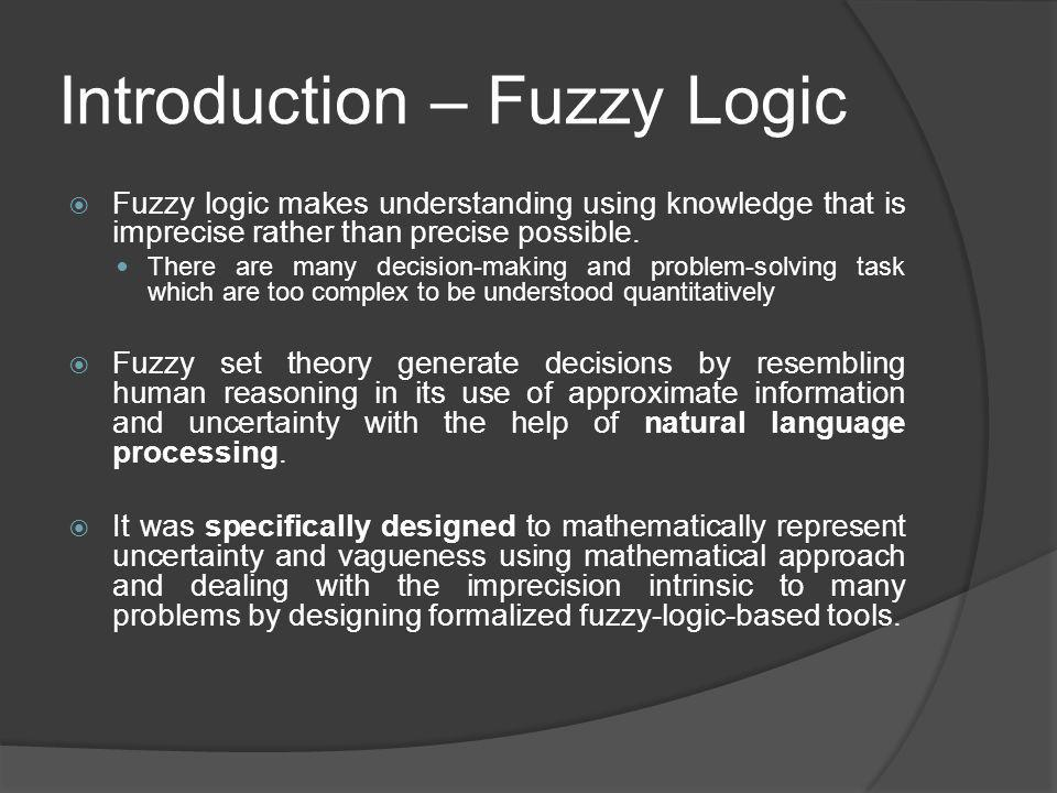 Introduction – Fuzzy Logic