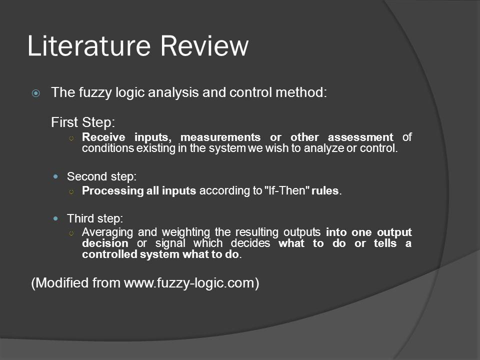 Literature Review The fuzzy logic analysis and control method: