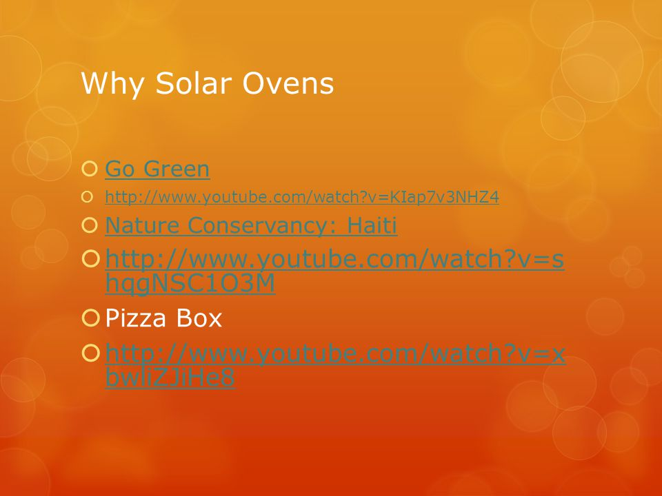 Why Solar Ovens http://www.youtube.com/watch v=s hqgNSC1O3M Pizza Box