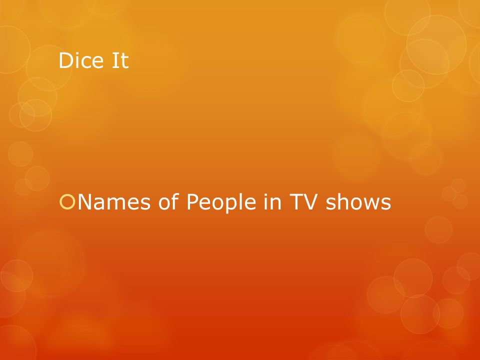Dice It Names of People in TV shows