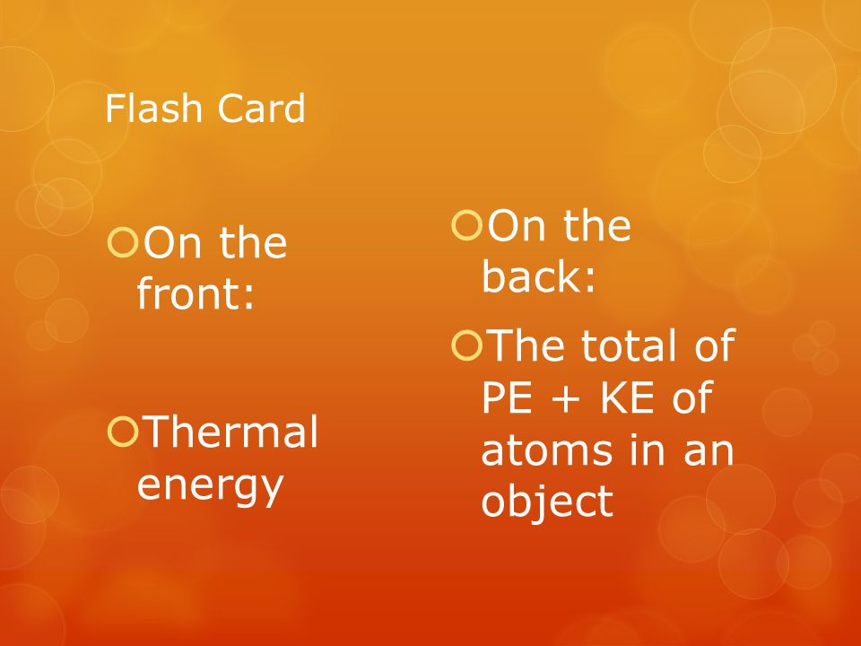 The total of PE + KE of atoms in an object