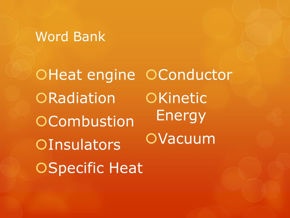 Heat engine Conductor Radiation Kinetic Energy Combustion Vacuum