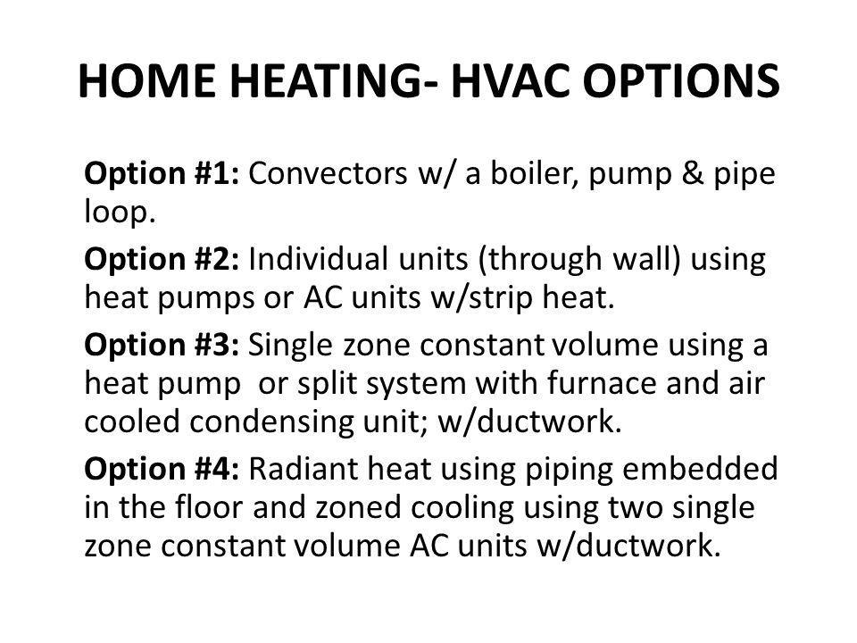Building air conditioning ppt video online download for Best heating options for home