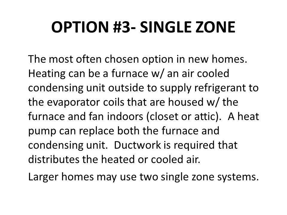 OPTION #3- SINGLE ZONE