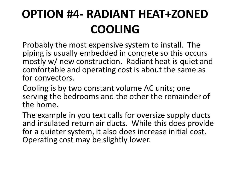 OPTION #4- RADIANT HEAT+ZONED COOLING