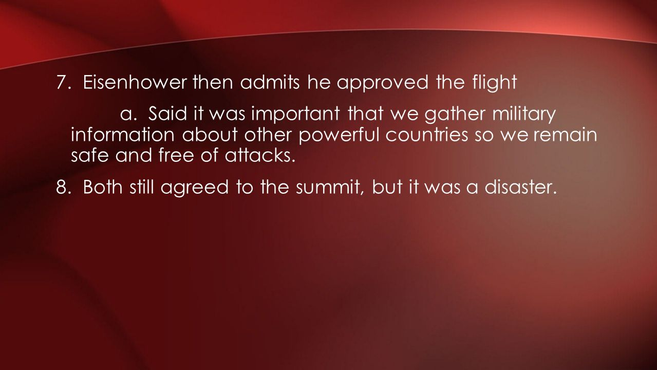 7. Eisenhower then admits he approved the flight