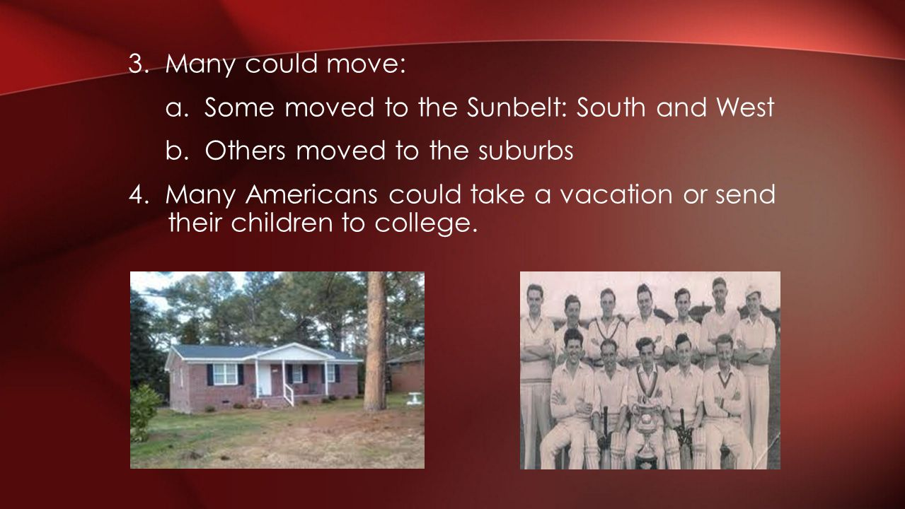 3. Many could move: a. Some moved to the Sunbelt: South and West b