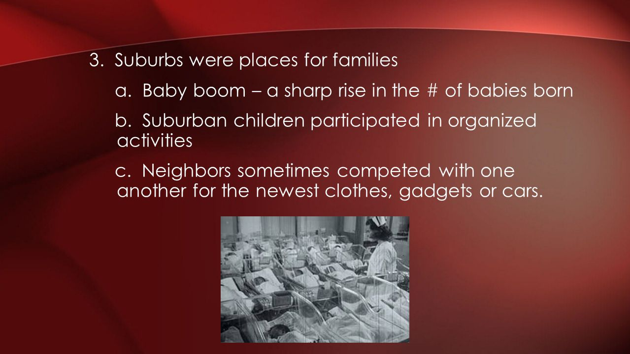 3. Suburbs were places for families a