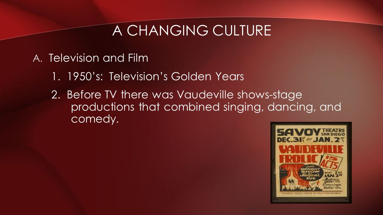A changing culture Television and Film