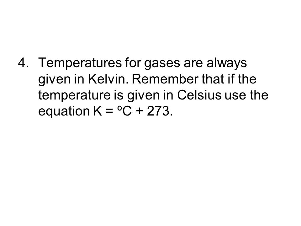 Temperatures for gases are always given in Kelvin
