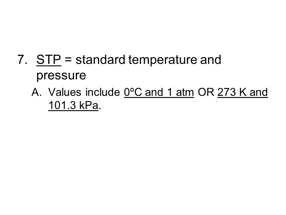 STP = standard temperature and pressure