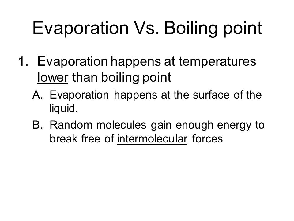 Evaporation Vs. Boiling point