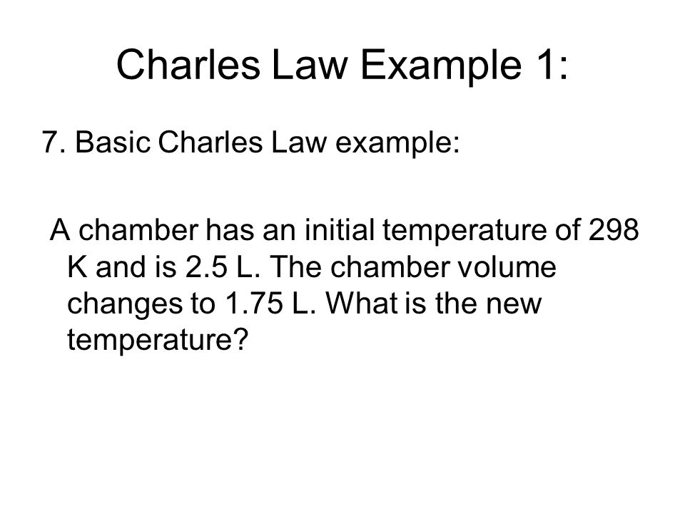 Charles Law Example 1: 7. Basic Charles Law example: