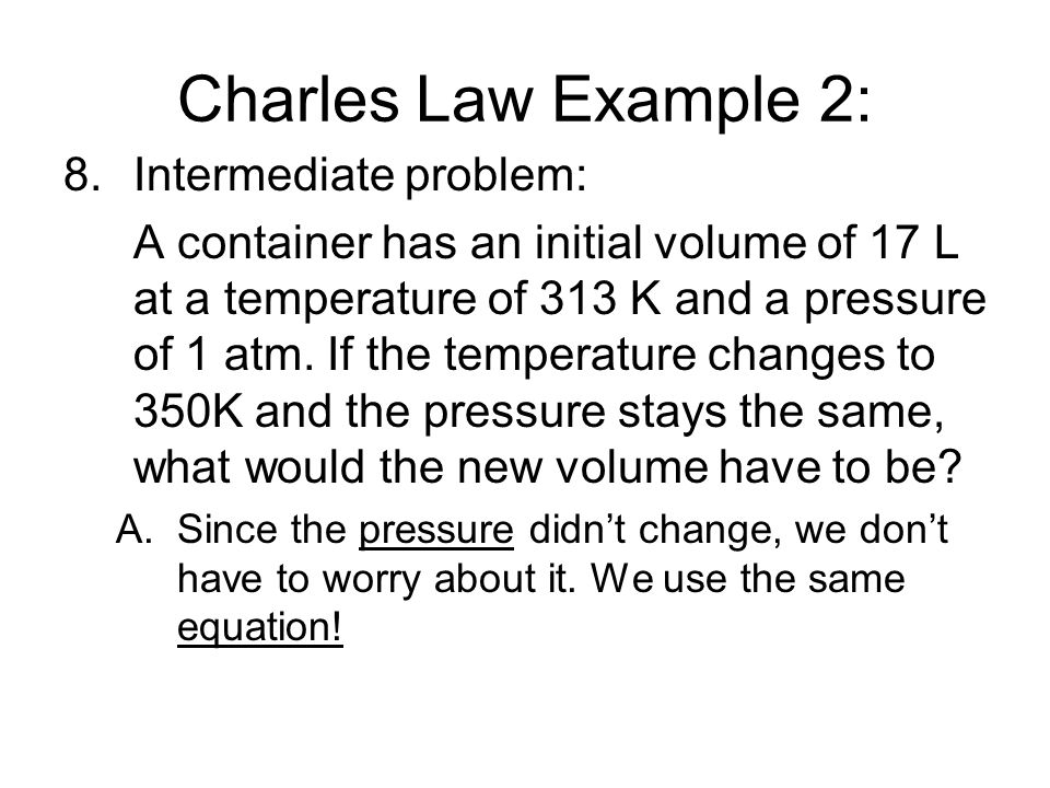 Charles Law Example 2: Intermediate problem: