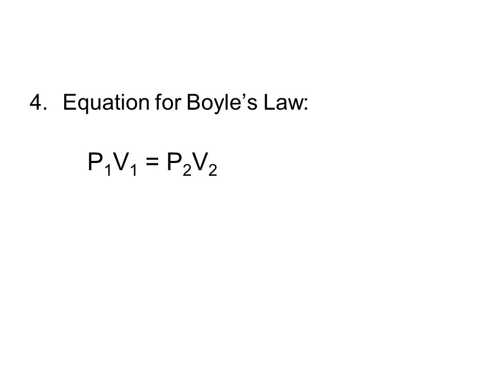 Equation for Boyle's Law: