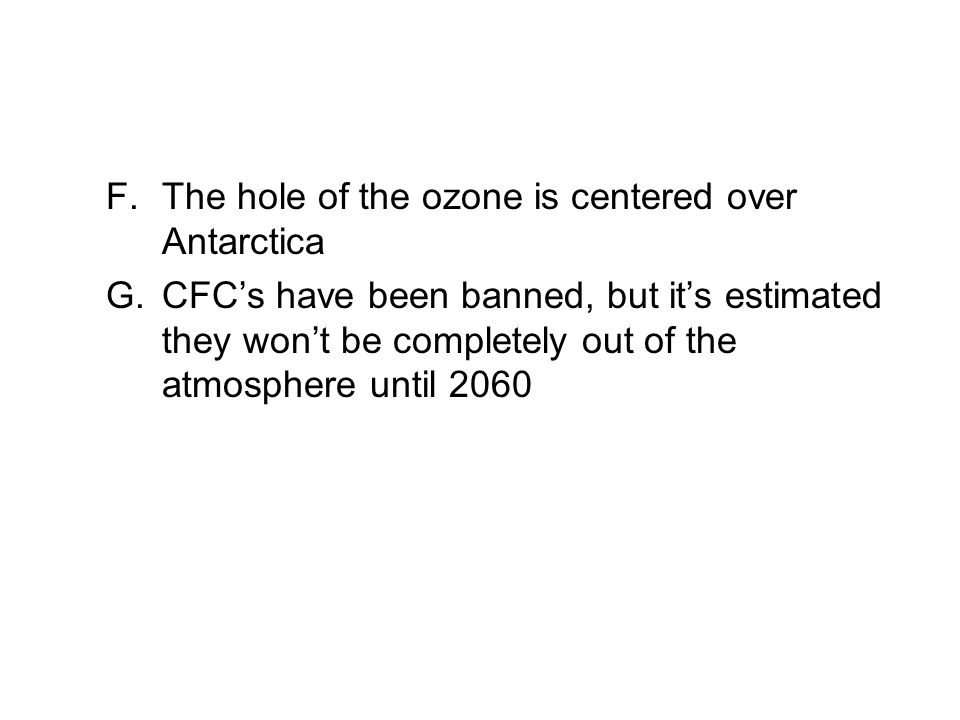 The hole of the ozone is centered over Antarctica