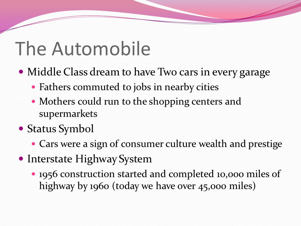 The Automobile Middle Class dream to have Two cars in every garage