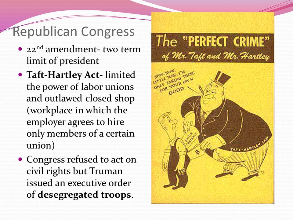 Republican Congress 22nd amendment- two term limit of president