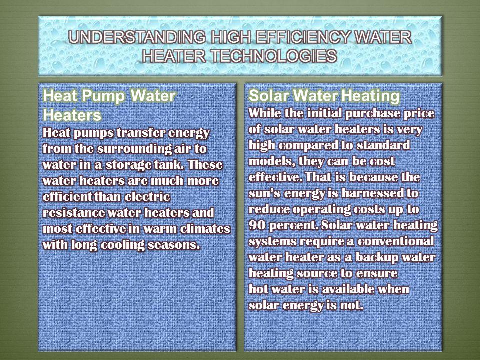 UNDERSTANDING HIGH EFFICIENCY WATER HEATER TECHNOLOGIES