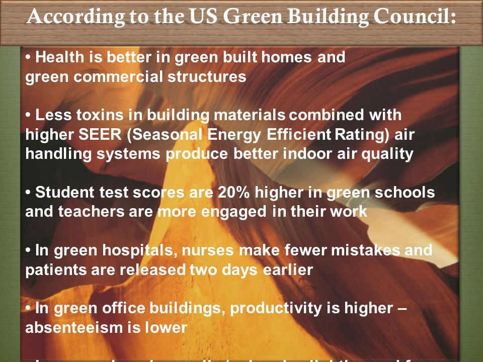 According to the US Green Building Council: