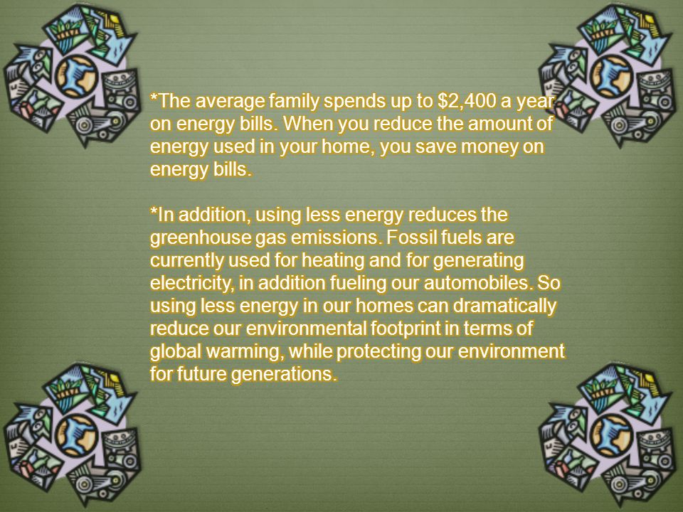 The average family spends up to $2,400 a year on energy bills