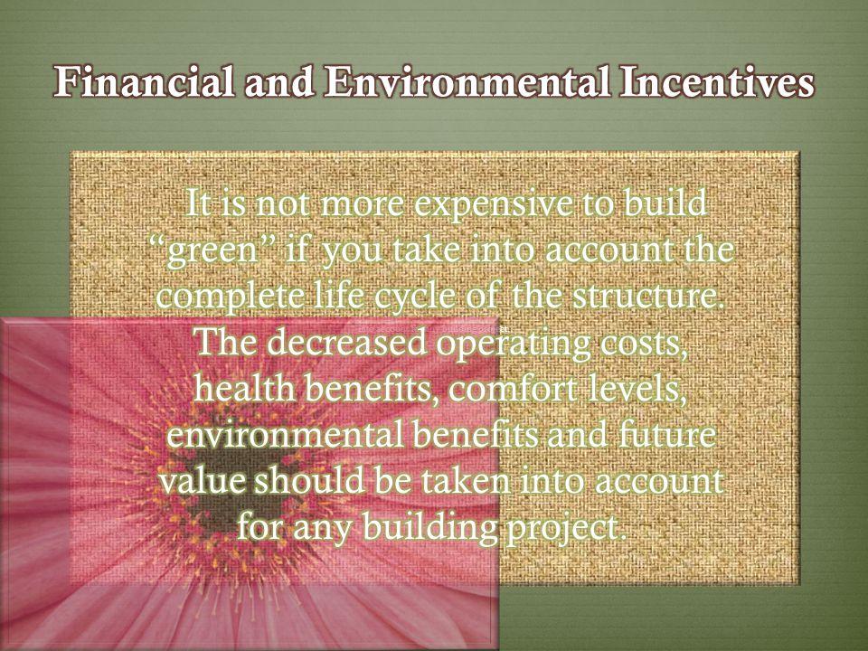 Financial and Environmental Incentives