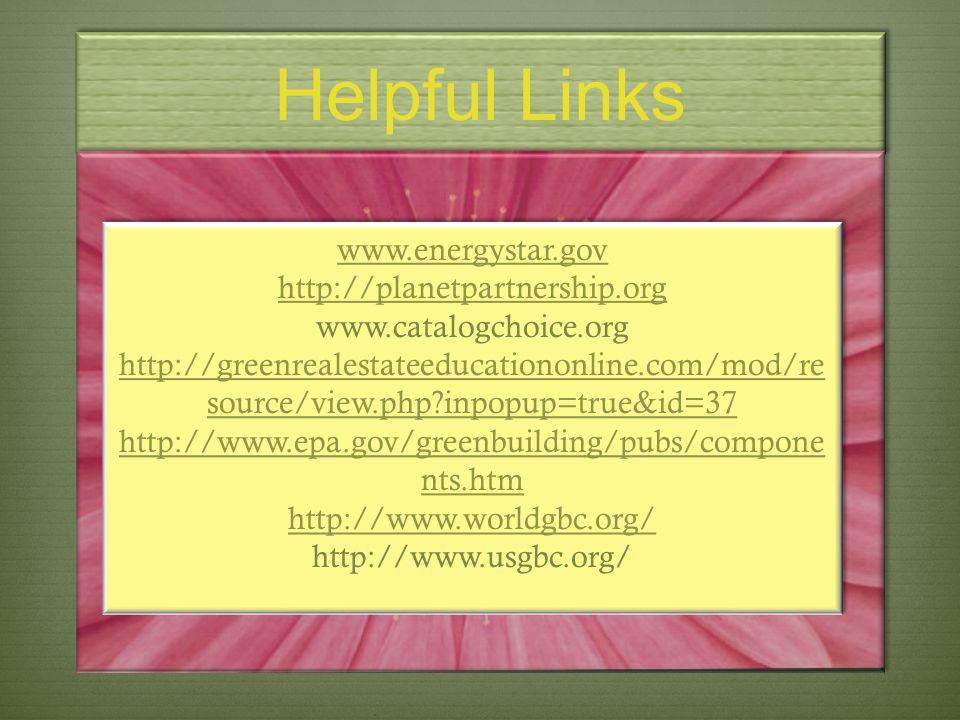 Helpful Links www.energystar.gov http://planetpartnership.org
