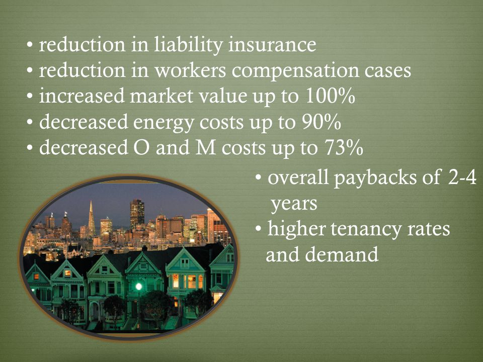 • reduction in liability insurance