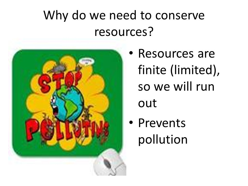 Why do we need to conserve resources