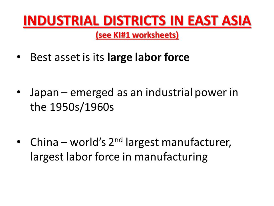 INDUSTRIAL DISTRICTS IN EAST ASIA (see KI#1 worksheets)