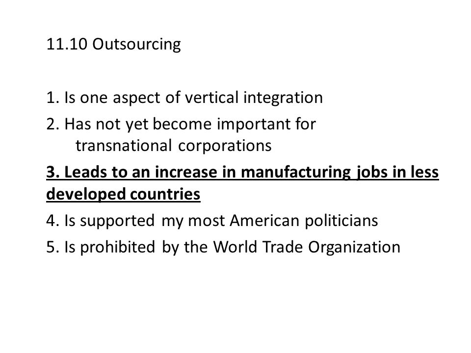 11.10 Outsourcing 1. Is one aspect of vertical integration
