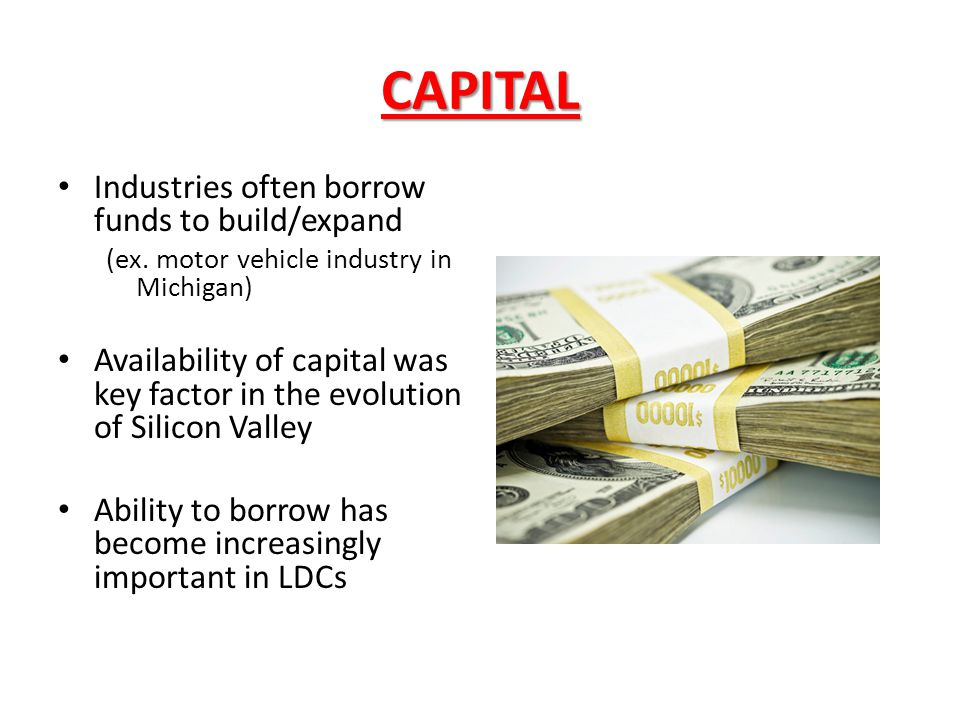 CAPITAL Industries often borrow funds to build/expand