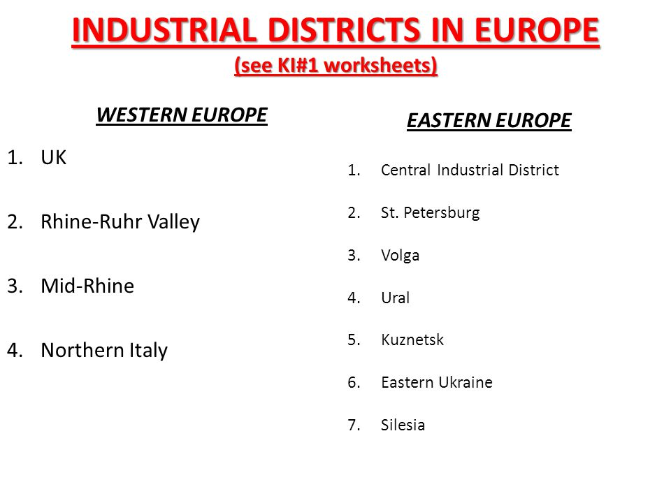 INDUSTRIAL DISTRICTS IN EUROPE (see KI#1 worksheets)