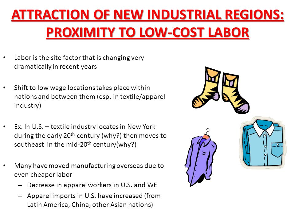 ATTRACTION OF NEW INDUSTRIAL REGIONS: PROXIMITY TO LOW-COST LABOR