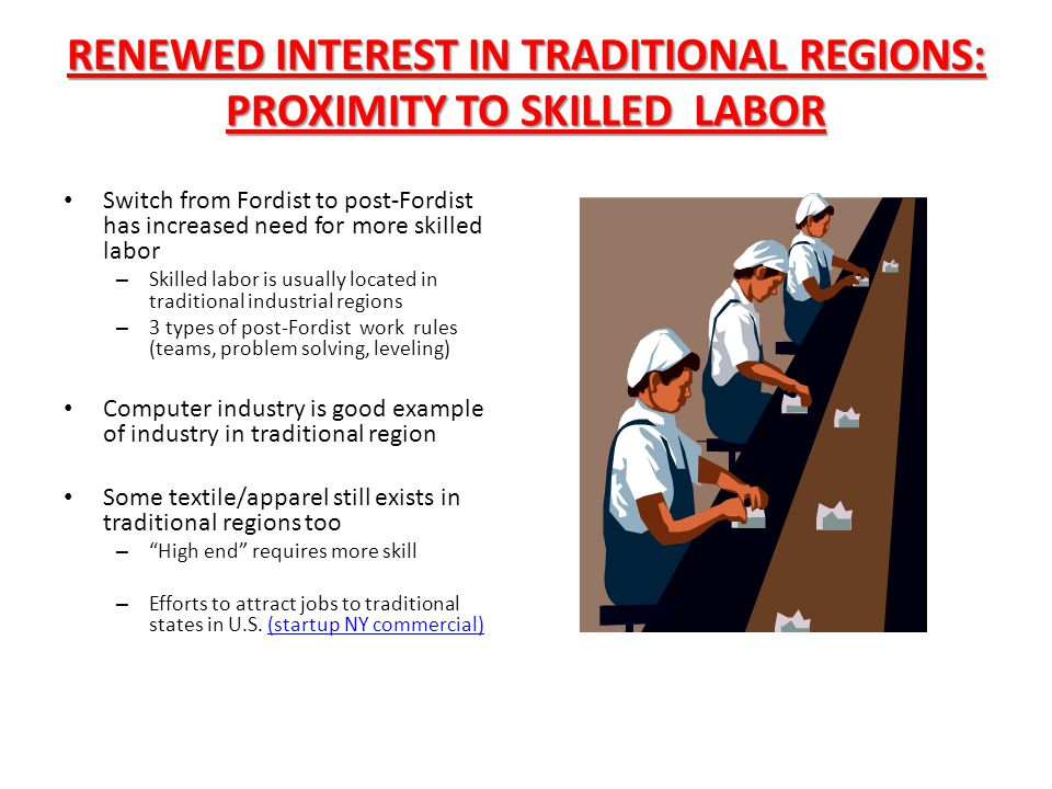 RENEWED INTEREST IN TRADITIONAL REGIONS: PROXIMITY TO SKILLED LABOR