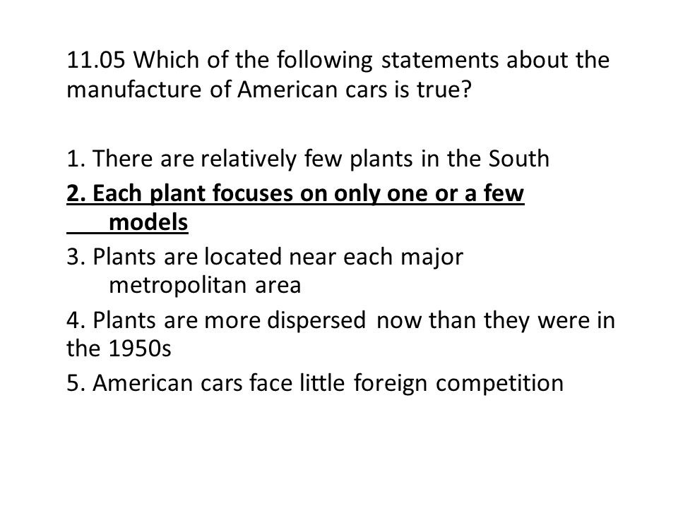 11.05 Which of the following statements about the manufacture of American cars is true