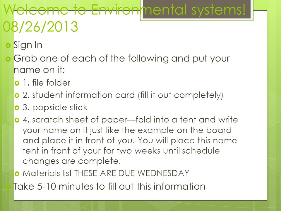Welcome to Environmental systems! 08/26/2013