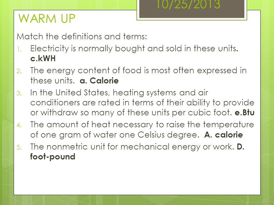 10/25/2013 WARM UP Match the definitions and terms: