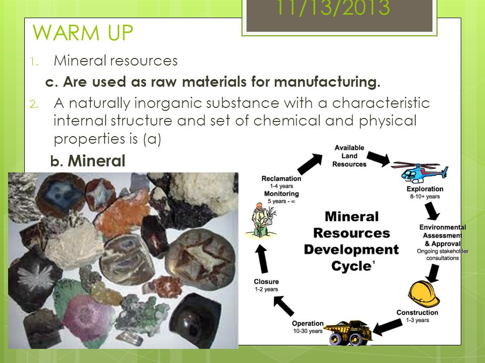 11/13/2013 WARM UP Mineral resources