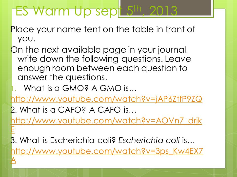 ES Warm Up sept 5th, 2013 Place your name tent on the table in front of you.