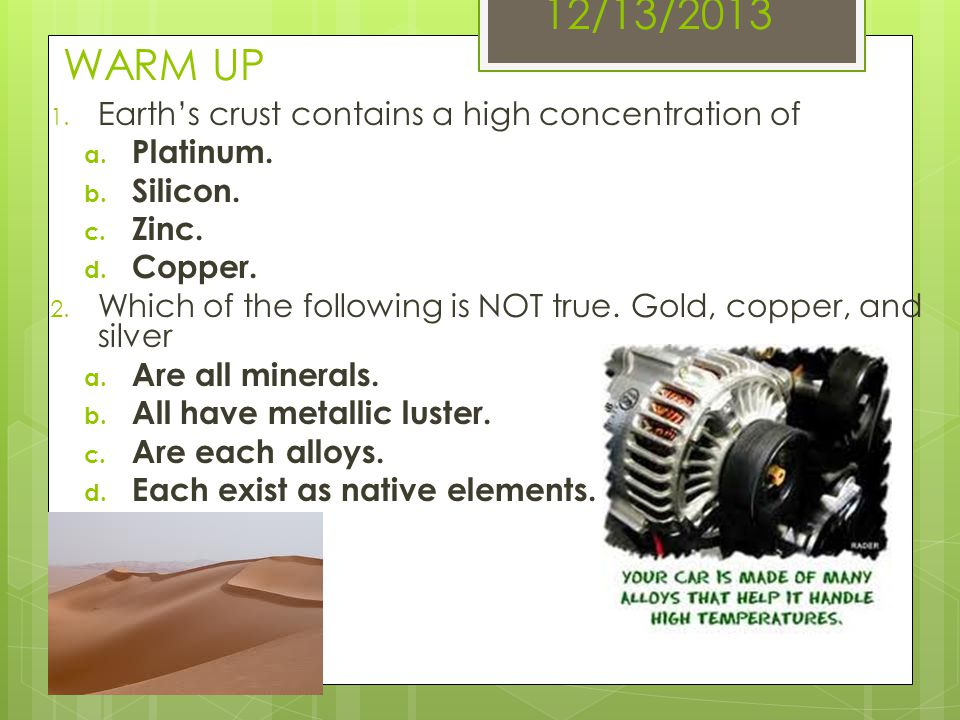 12/13/2013 WARM UP Earth's crust contains a high concentration of