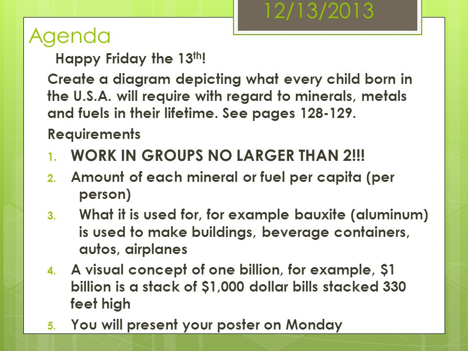 12/13/2013 Agenda WORK IN GROUPS NO LARGER THAN 2!!!